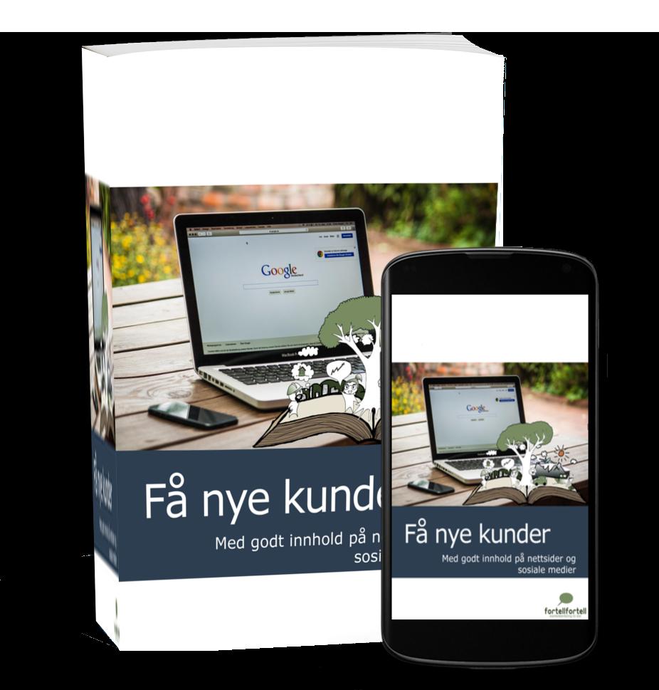 E-bok om å få nye kunder med godt innhold på nettsider og i sosiale medier